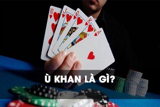 Ù Khan Là Gì? Các Loại Ù Trong Phỏm Mà Bạn Nên Biết